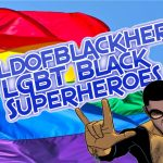 LGBT-Black Superheroes